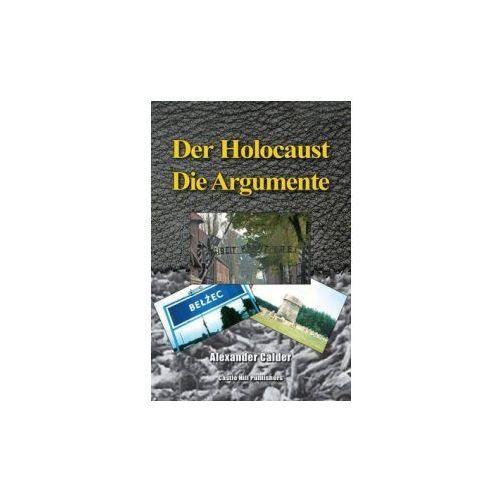 Der Holocaust: Die Argumente
