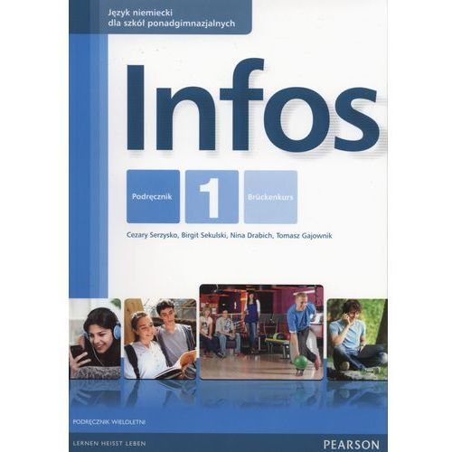 Infos 1 Podręcznik LO (podręcznik wieloletni) Język niemiecki - Wysyłka od 3,99 - porównuj ceny z wysyłką (9788378823322)