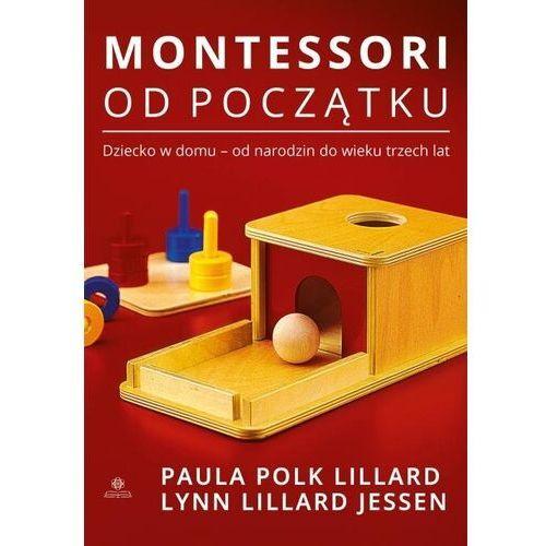 Montessori od początku - Lillard Paula Polk,Jessen Lynn Lillard - książka (2020)