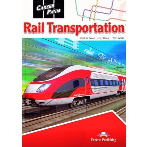 Rail Transportation. Career Paths. Podręcznik + Kod DigiBook, oprawa broszurowa