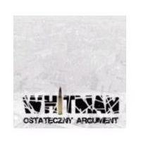 Ostateczny Argument - Whitman (Płyta CD) (5907632694100)
