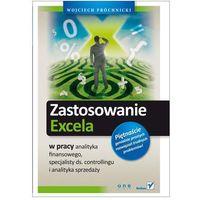 Zastosowanie Excela w pracy analityka finansowego, specjalisty ds. controllingu i analityka sprzedaży - Wojciech Próchnicki (9788324631285)