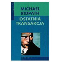 Ostatnia transakcja - Michael Ridpath (451 str.)