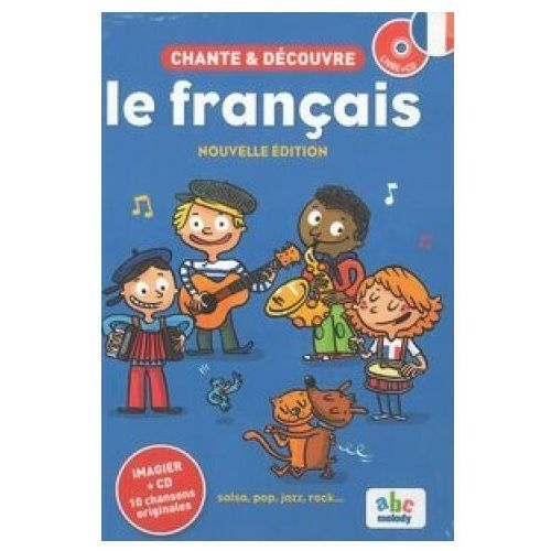 Chante et decouvre le francais książka + CD - Dostępne od: 2014-11-07, oprawa twarda
