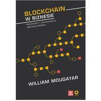 Blockchain w biznesie. Możliwości i zastosowania łańcucha bloków - William Mougayar, Vitalik Buterin, oprawa broszurowa