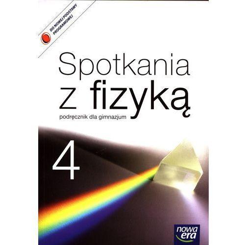 Spotkania z fizyką 4 Podręcznik. Darmowy odbiór w niemal 100 księgarniach! (212 str.)