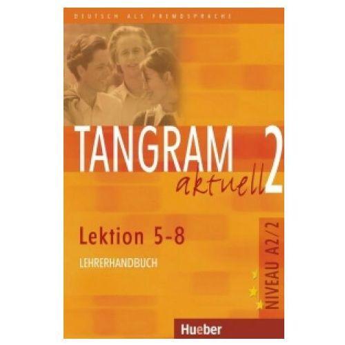 Tangram Aktuell 2 Lektion 5-8 Lehrerhandbuch, Hueber
