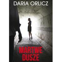 Martwe dusze, Daria Orlicz