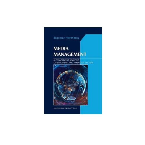 Media Management A Comparative Analysis of European and American systems