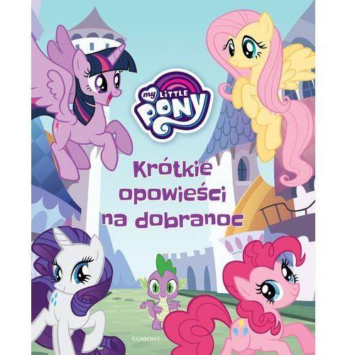 My Little Pony. Krótkie opowieści na dobranoc - MARTA JAMRÓGIEWICZ (192 str.)