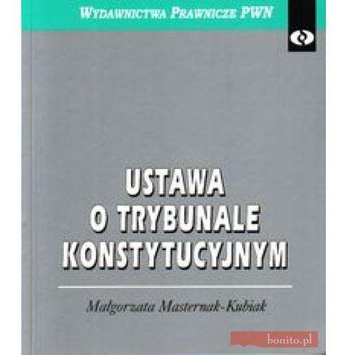 Ustawa o Trybunale Konstytucyjnym - Małgorzata Masternak-Kubiak