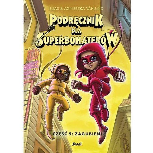 Podręcznik dla superbohaterów - vahlund elias, vahlund agnieszka, oprawa twarda