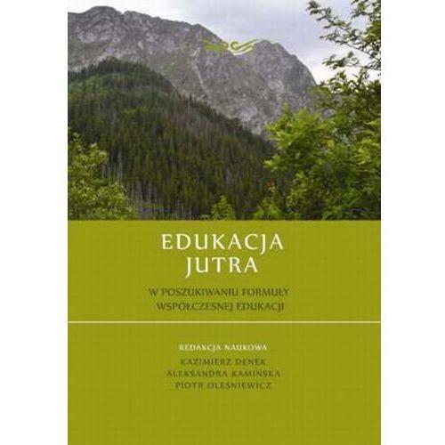 Edukacja Jutra. W poszukiwaniu formuły współczesnej edukacji - No author - ebook