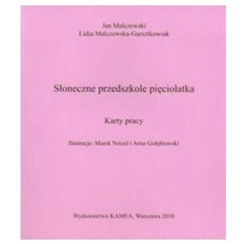 Słoneczne przedszkole pięciolatka Karty pracy - Malczewski Jan, Malczewska-Garsztkowiak Lidia (9788360613221)