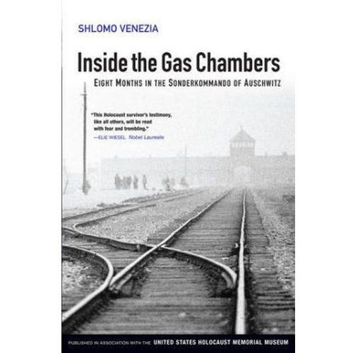 Inside the Gas Chambers Eight Months in the Sonderkommando of Auschwitz, Polity Press