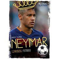 Neymar. Czarodziej Futbolu (208 str.)