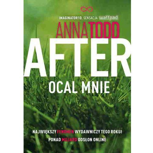 After. Tom 3. Ocal mnie, Anna Todd