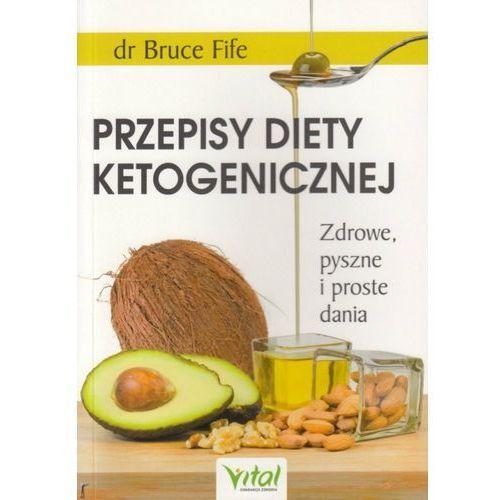 Przepisy diety ketogenicznej. Zdrowe, pyszne i proste dania - Bruce Fife (9788365404589)