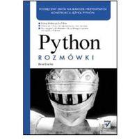 Python. Rozmówki - Brad Dayley, Brad Dayley