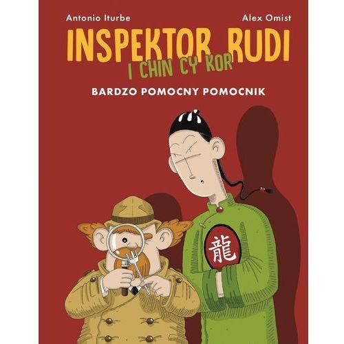 Bardzo pomocny pomocnik. Inspektor Rudi i Chin Cy Kor - ANTONIO ITURBE, oprawa twarda