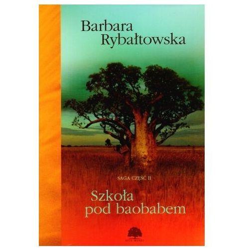 Saga. Część 2. Szkoła pod baobabem Barbara Rybałtowska (2008)
