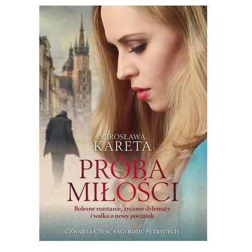 Próba miłości- bezpłatny odbiór zamówień w Krakowie (płatność gotówką lub kartą). (504 str.)