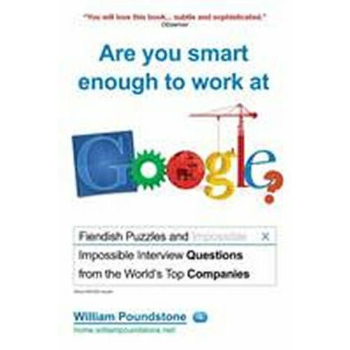 Are You Smart Enough to Work at Google?, Poundstone, William