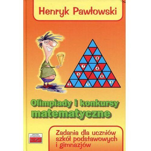 Olimpiady i konkursy matematyczne - Henryk Pawłowski (9788389563835)