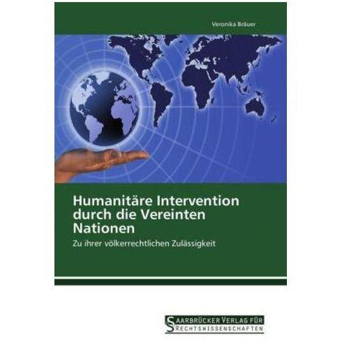 Humanitäre Intervention durch die Vereinten Nationen