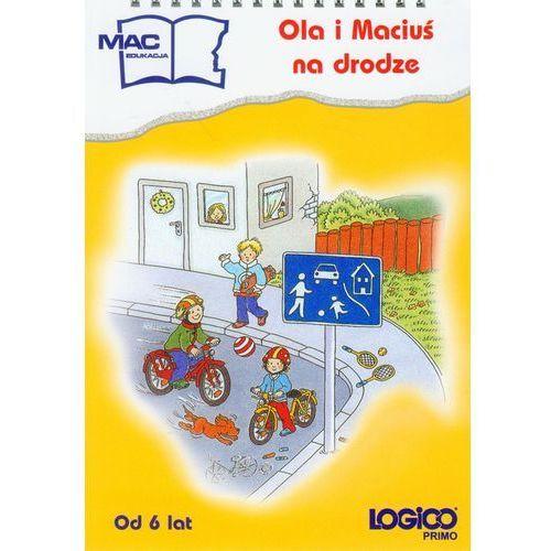 Logico Primo Ola i Maciuś na drodze (32 str.)