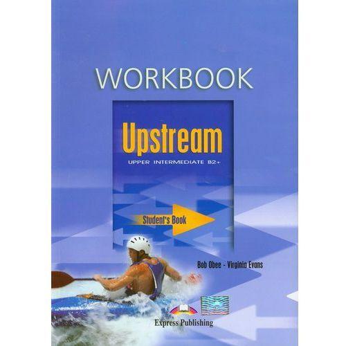 Upstream Upper Intermediate B2+ Workbook, Bob Obee, Virginia Evans