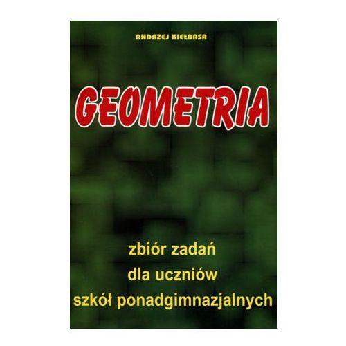 Matematyka Geometria zbiór zadań Kiełbasa - Andrzej Kiełbasa (9788392183785)