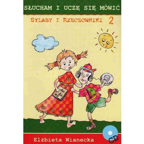 Sylaby i rzeczowniki 2 /Słucham i uczę się mówić/CD gratis/ (24 str.)