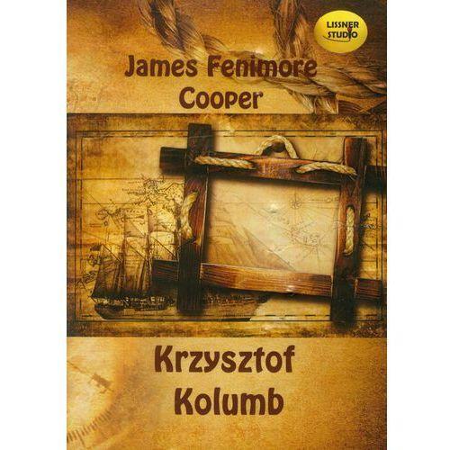 Krzysztof Kolumb - DODATKOWO 10% RABATU i WYSYŁKA 24H!, Cooper James Fenimore