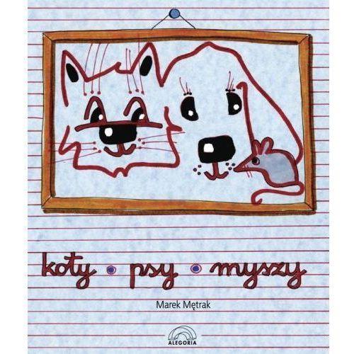 Znalezione obrazy dla zapytania Marek Mętrak (tekst i ilustracje) Koty psy myszy