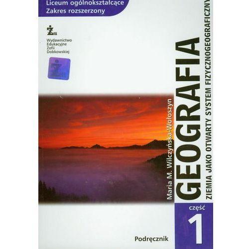 Geografia Podręcznik Część 1 Ziemia jako otwarty system fizycznogeograficzny - Wilczyńska-Wołoszyn Maria M. (9788388994371)