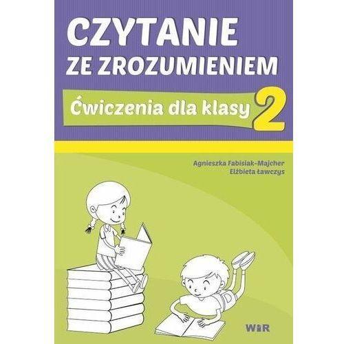 Czytanie ze zrozumieniem dla kl. 2 SP - Agnieszka Fabisiak-Majcher, Elżbieta Ławczys
