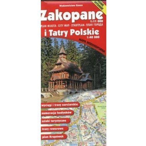 Zakopane i Tatry Polskie. Plan miasta, mapa turystyczna. Wodoodporna. 1:11 000, 1:40 000 Gauss, GAUSS