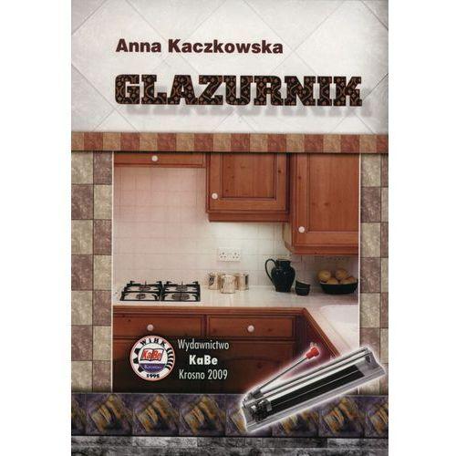 Glazurnik - Anna Kaczkowska (9788389387639)