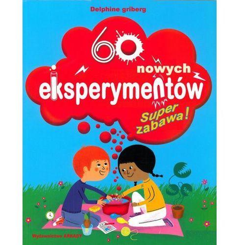 60 NOWYCH EKSPERYMENTÓW SUPER ZABAWA (128 str.)