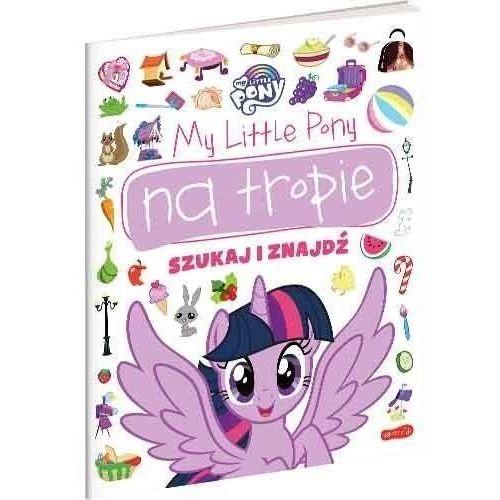 My little pony na tropie. szukaj i znajdź, Marta Stochmiałek