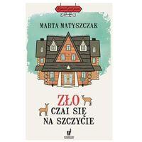 Zło czai się na szczycie - Marta Matyszczak, Marta Matyszczak