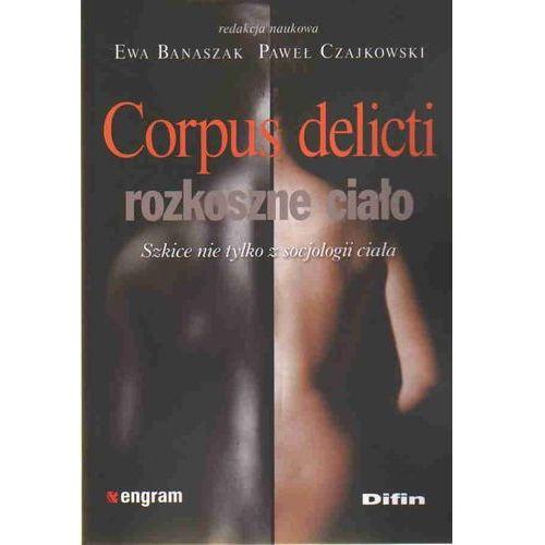 Corpus delicti Rozkoszne ciało Szkice nie tylko z socjologii, oprawa miękka