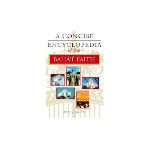 Concise Encyclopedia of the Bahaaai Faith