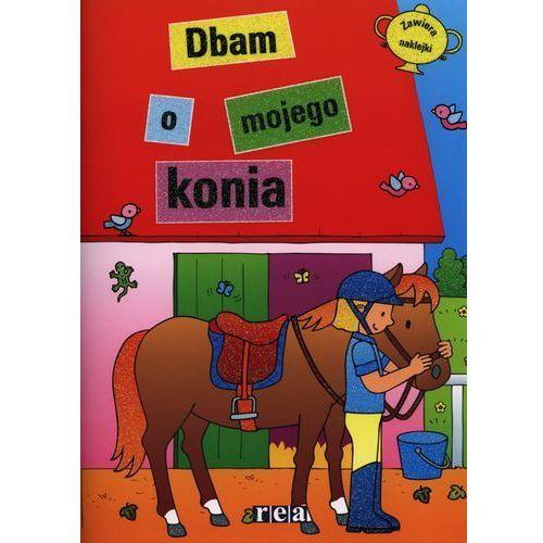 Ja i mój koń - Dbam o mojego konia, oprawa broszurowa
