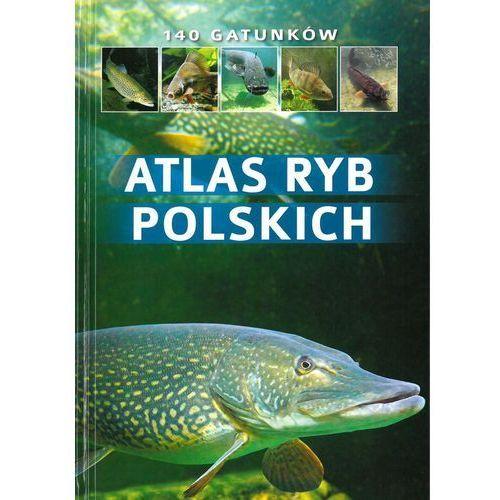 Atlas ryb polskich - Bogdan Wziątek (9788378459989)