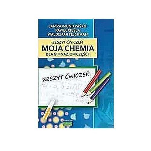 """Chemia GIM 1 ćw """"Moja chemia"""" wyd. 2009 KUBAJAK - Jan Paśko, Paweł Cieśla, Waldemar Tejchman (9788387971953)"""