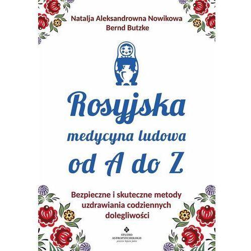 Rosyjska medycyna ludowa do A do Z - Natalja Aleksandrowna Nowikowa,bernd Butzke