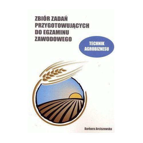 Zb. zadań przyg. do egz. zaw. tech. agrobiznesu - Barbara Arciszewska (2011)