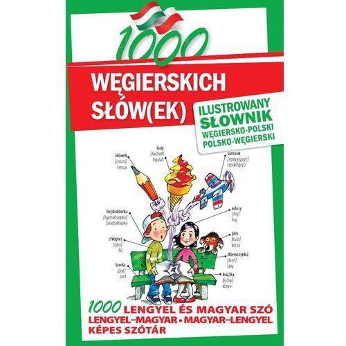 1000 węgierskich słów(ek) Ilustrowany słownik węgiersko-polski i polsko-węgierski (9788026601913)